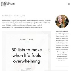 50 Lists to make when life feels overwhelming — Mindful Productivity Blog