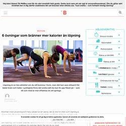 6 övningar som bränner mer kalorier än löpning