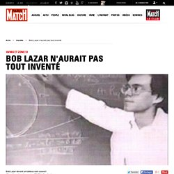 Ovnis et Zone 51 - Bob Lazar n'aurait pas tout inventé