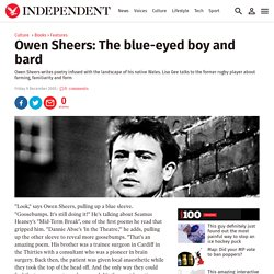 Owen Sheers: The blue-eyed boy and bard