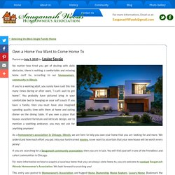 Own a Home You Want to Come Home To