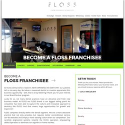 Own a FLOSS Franchise