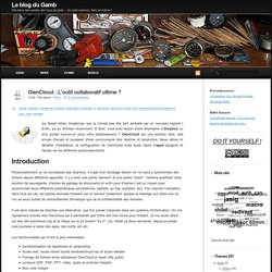 OwnCloud : L'outil collaboratif ultime ? - Le blog du Gamb