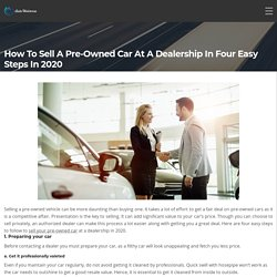 How to Sell a Pre-Owned Car at a Dealership in Four Easy Steps in 2020