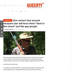 """Gun owners fear assault weapons ban will force them """"back in the closet"""" just like gay people"""