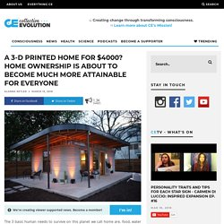 A 3-D Printed Home For $4000? Home Ownership Is About To Become Much More Attainable For Everyone