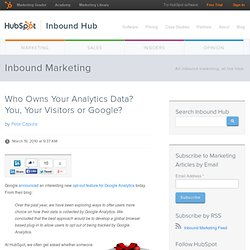Who Owns Your Analytics Data? You, Your Visitors or Google?