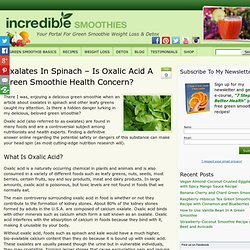 Oxalates In Spinach – Is Oxalic Acid A Green Smoothie Health Concern?