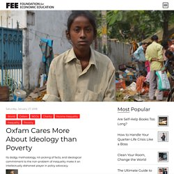 Oxfam Cares More About Ideology than Poverty