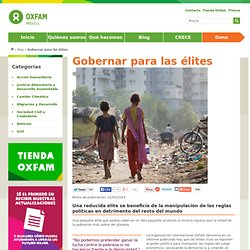 Oxfam México » Gobernar para las élites