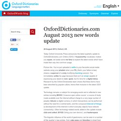 28 August 2013: Oxford Dictionaries Online quarterly update: new words added to oxforddictionaries.com today
