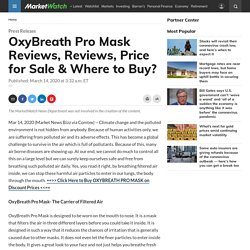 OxyBreath Pro Mask Reviews, Reviews, Price for Sale & Where to Buy?