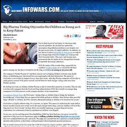 » Big Pharma Testing Oxycontin On Children as Young as 6 to Keep Patent Alex Jones