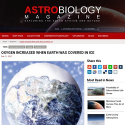 Oxygen Increased When Earth Was Covered in Ice