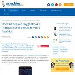 OnePlus déploie OxygenOS 4.0 (Nougat) sur ses deux derniers flagships
