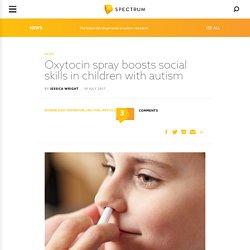 Oxytocin spray boosts social skills in children with autism