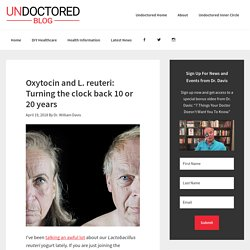 Oxytocin and L. reuteri: Turning the clock back 10 or 20 years
