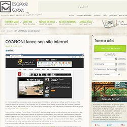 OYARONI lance son site internet - Escapade Carbet