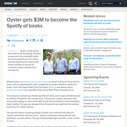 Oyster gets $3M to become the Spotify of books