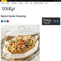 Bacon-Oyster Dressing - Louisiana Cookin
