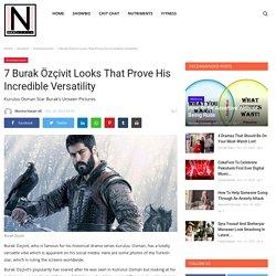7 Burak Özçivit Looks That Prove His Incredible Versatility