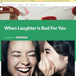 When Laughter Is Bad For You