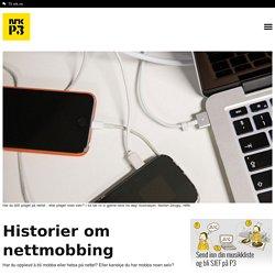 p3.no » Historier om nettmobbing