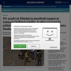 -analyysi: Hindut ja muslimit tappavat toisiaan Delhin kaduilla, ja siitä voi syyttää pääministeri Modin pyrkimystä tehdä Intiasta hinduvaltio - Ulkomaat