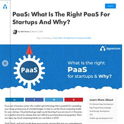 PaaS: What Is The Right PaaS For Startups And Why?