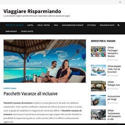 Pacchetti Vacanze all inclusive - Viaggiare Risparmiando