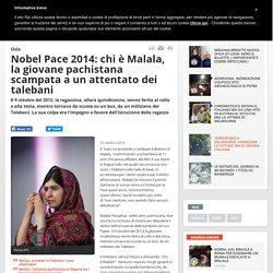 Nobel Pace 2014: chi è Malala, la giovane pachistana scampata a un attentato dei talebani