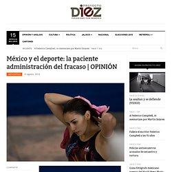 México y el deporte: la paciente administración del fracaso