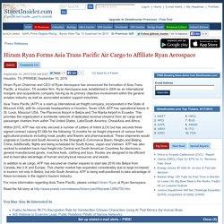 Hiram Ryan Forms Asia Trans Pacific Air Cargo to Affiliate Ryan Aerospace