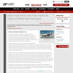 Hiram Ryan Forms Asia Trans Pacific Air Cargo to Affiliate Ryan Aerospace