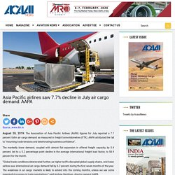 Asia Pacific airlines saw 7.7% decline in July air cargo demand: AAPA