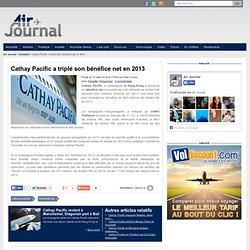 Cathay Pacific a triplé son bénéfice net en 2013
