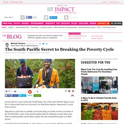 The South Pacific Secret to Breaking the Poverty Cycle
