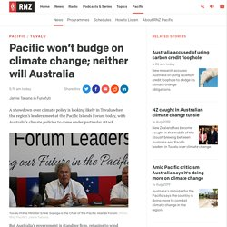 Pacific won't budge on climate change; neither will Australia