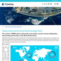 Taking a dive into the Great Pacific Garbage Patch - ClonedTomra