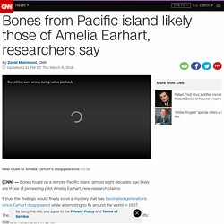 Bones from Pacific island likely those of Amelia Earhart