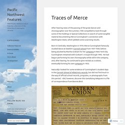 Traces of Merce – Pacific Northwest Features