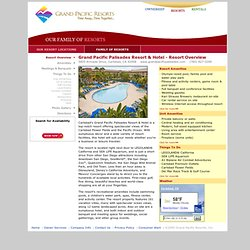 Grand Pacific Resorts: Grand Pacific Palisades Resort and Hotel - About the Resort