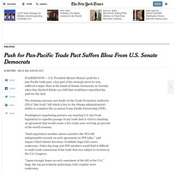 Push for Pan-Pacific Trade Pact Suffers Blow From U.S. Senate Democrats
