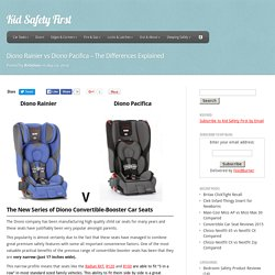 Diono Rainier vs Diono Pacifica - The Differences Explained - Kid Safety First