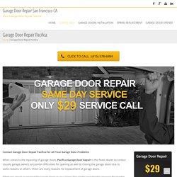 $29 Garage Door Repair Pacifica - SAME DAY SERVICE - Call Now