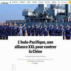 Entre Etats-Unis, Inde, Australie et Japon, une alliance XXL pour contrer la Chine