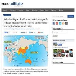 """Asie-Pacifique : La France doit être capable """"d'agir militairement"""" face à une menace pouvant affecter sa sécurité"""
