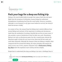 Pack your bags for a deep sea fishing trip – bestkeywestfishing – Medium