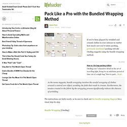 pack-like-a-pro-with-the-bundled-wrapping-method-301435.php from lifehacker.com
