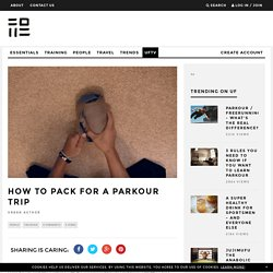 How to Pack for a Parkour Trip - Urban Freeflow